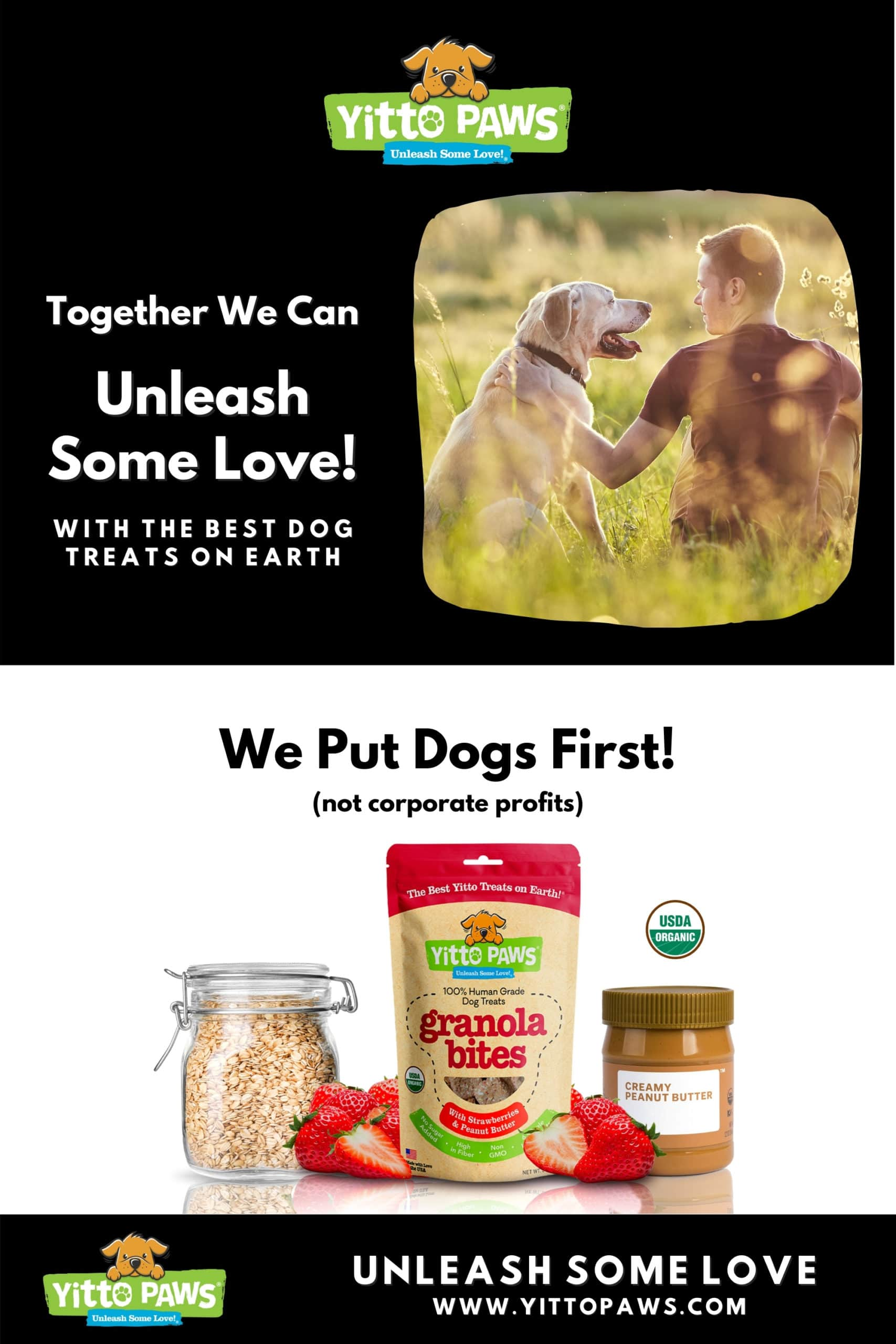Together we can Unleash Some Love with the best dog treats on earth! Join our Mission and Let's Put Dogs First (not corporate profits).